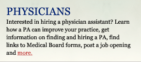 Learn about the benefits of hiring a PA, get links to Medical BD forms, get info on reimbursement, post a job opening, and more...